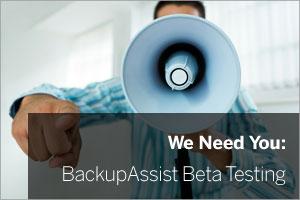 BackupAssist beta testing