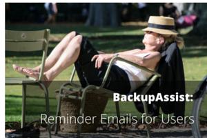 BackupAssist Email Reminders